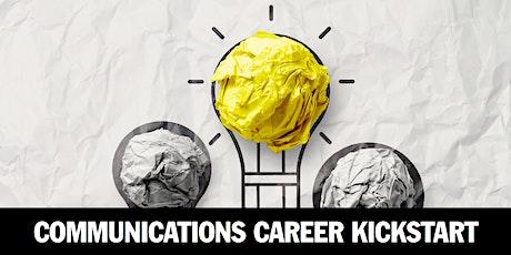 Communications Career Kickstart tickets