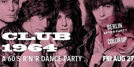 Club 1964 - A 60's Dance Party w/ Berlin [Afterparty] + Color Up [LIVE] tickets