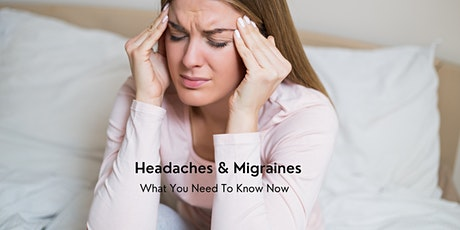 Headaches and Migraines - What You Need to Know Now tickets