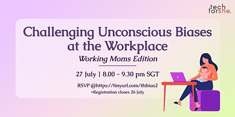 Challenge Unconscious Biases at the Workplace (Working Moms Edition) tickets