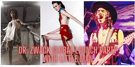 Dr. Zwack Global Launch Party and Gold Lion Video Release with Little Man tickets