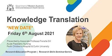 Knowledge Translation - 6 Aug tickets
