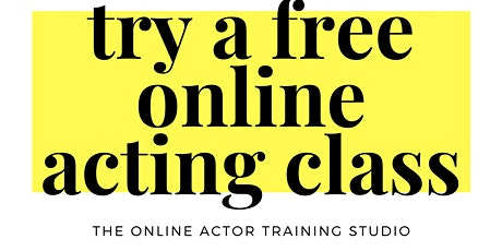FREE Acting Class ATLANTA - Online Drop In Classes - The Online Actor tickets