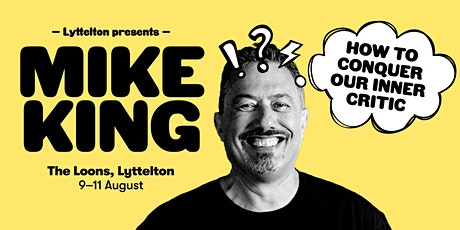 Lyttelton Presents Mike King: How to Conquer Our Inner Critic tickets