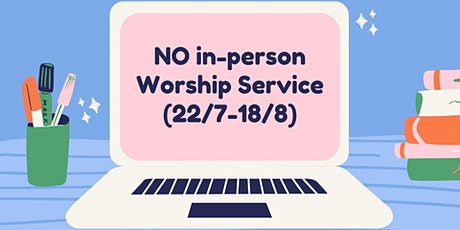 CMC Worship Service is online from 22/7-18/8 tickets