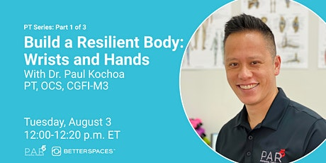 PT Series:  Build a Resilient Body - Wrists and Hands tickets