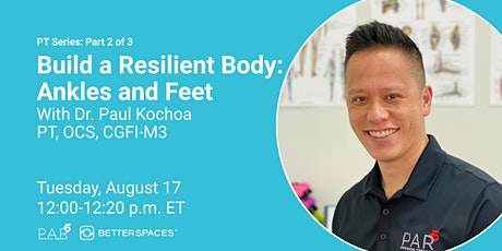 PT Series:  Build a Resilient Body - Ankles and Feet tickets
