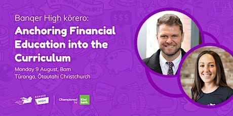 Banqer High Kōrero: Anchoring Financial Education Into The Curriculum tickets