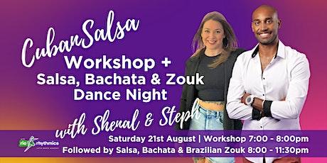 Cuban Salsa Workshop + Bachata, Salsa & Zouk Night with Steph & Shenal tickets