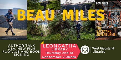 Author Talk - Beau Miles: The Backyard Adventurer @ Leongatha Library 2pm tickets