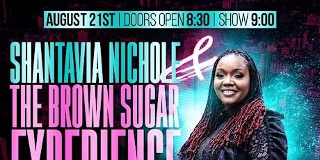 Shantavia Nichole and The Brown Sugar Experience Band Live! tickets