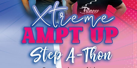 Xtreme Ampt up Step A Thon! tickets