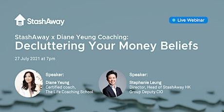 StashAway x Diane Yeung Coaching: Decluttering your Money Beliefs tickets