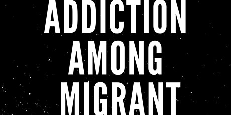 Addiction Among Migrant Men and Impact On Families tickets