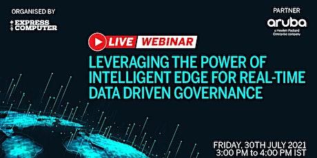 Leveraging power of Intelligent Edge for real-time data driven governance billets