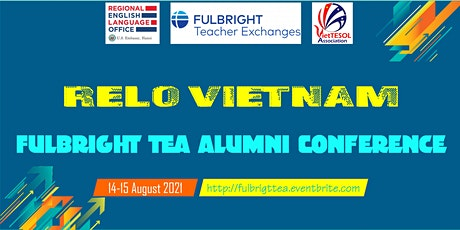 RELO Vietnam Fulbright TEA Alumni Conference tickets