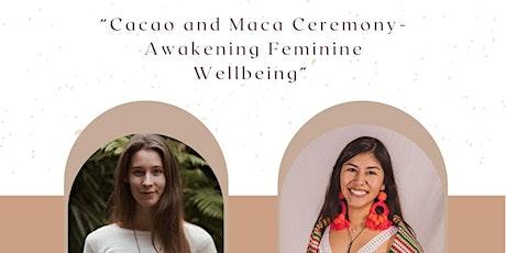 Cacao and Maca Ceremony - Awakening Feminine Wellbeing tickets