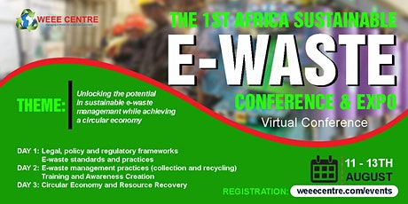 The 1st Africa Sustainable E-Waste Conference & Expo tickets