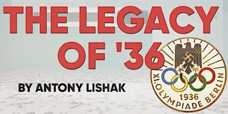 The Legacy of '36 with Antony Lishak tickets