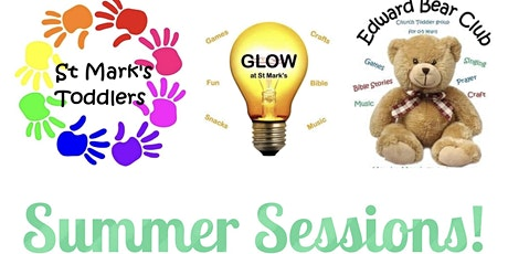 StMarks Toddlers, GLOW & Edward Bear Club Summer Sessions tickets