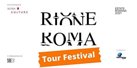 Rione Roma Tour Festival biglietti