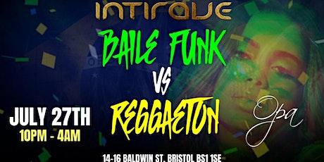 Intirave Bristol 27th July/ Baile Funk v Reggaeton at Opa tickets