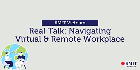 Real Talk: Navigating Virtual & Remote Workplace tickets