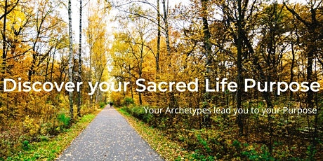Discover your Sacred Life Purpose tickets