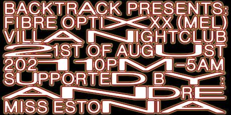 Backtrack pres. Fibre Optixxx (MEL) tickets