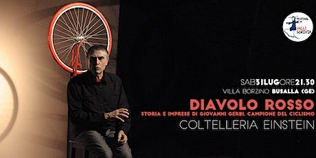Diavolo Rosso - Storia e imprese di Giovanni Gerbi, campione del ciclismo biglietti