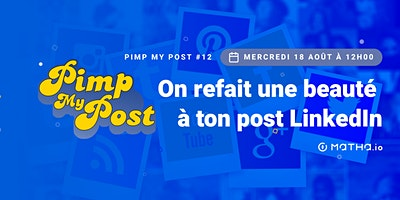 Pimp My Post#12 avec Matha.io