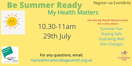 Be Summer Ready - My Health Matters - Age UK - 29th July - 10.30am-11am tickets
