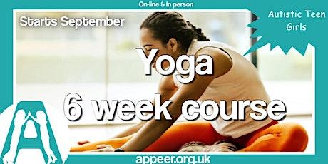 Appeer Teen Girls Yoga - 6 week programme starting 11th Sept 21  (13-18yrs) tickets