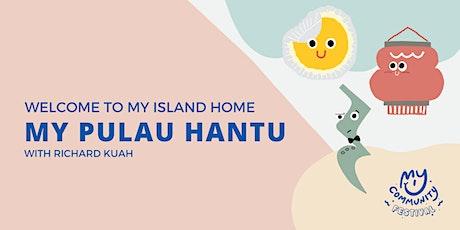 Welcome to My Pulau Hantu with Richard Kuah tickets