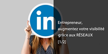 Entrepreneur : augmentez votre visibilité grâce aux réseaux [1/2] billets
