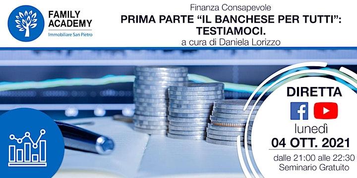 """Immagine FINANZA CONSAPEVOLE - PRIMA PARTE """"IL BANCHESE PER TUTTI"""": TESTIAMOCI."""