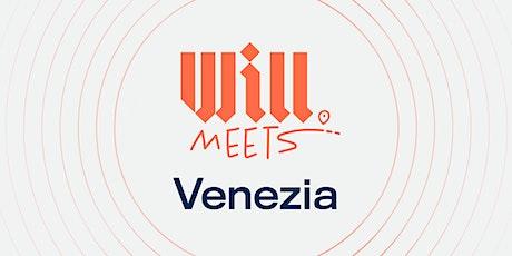 Will Meets Venezia biglietti