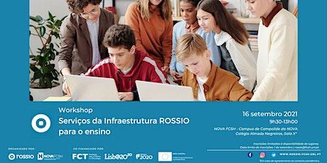 Workshop Serviços da Infraestrutura ROSSIO para o ensino bilhetes