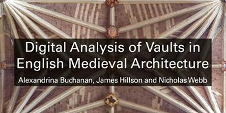 Book launch: Digital Analysis of Vaults in English Medieval Architecture tickets