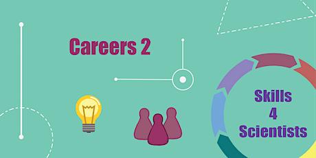 Skills4Scientists - Careers 2 tickets