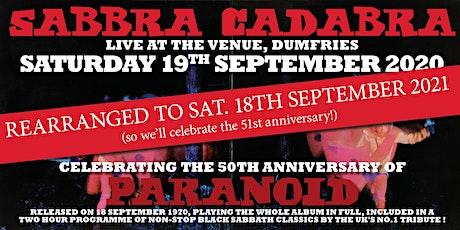 Sabbra Cadabra - The Venue Dumfries, 51st Anniversary 'Paranoid' Show tickets