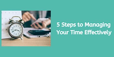 5 Steps to Effective Time Management workshop (5pm - 7pm) biglietti