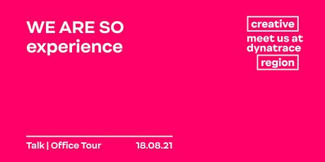 WE ARE SO experience + Besuch im Dynatrace Headquarter Tickets