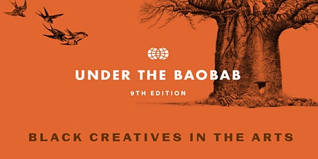 Under the Baobab: Black Creatives in the Arts tickets