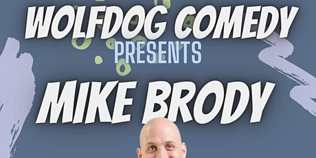 Wolfdog Comedy Presents: Mike Brody Live at the District! tickets