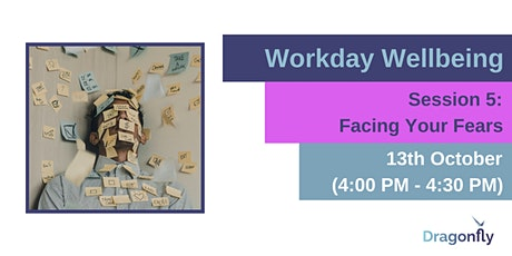 Workday Wellbeing - Facing Your Fears tickets