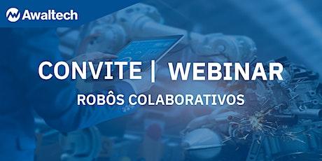 Webinar -  Robôs Colaborativos entradas
