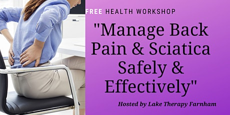 """FREE Health Workshop """"Manage Back Pain and Sciatica Safely and Effectively"""" tickets"""
