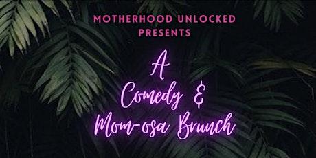 Motherhood Unlocked: A Comedy and Mom-osa Brunch tickets