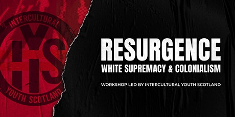White Supremacy and Colonialism tickets